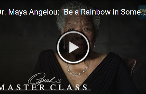 "dr-maya-angelou:-""be-a-rainbow-in-someone-else's-cloud""---oprah's-master-clas"