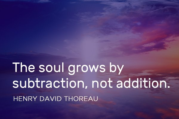 The Soul Grows by Subtraction