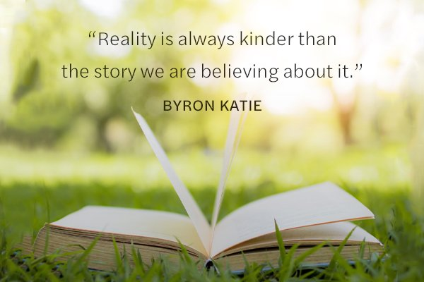 Meditation from Byron Katie about Reality