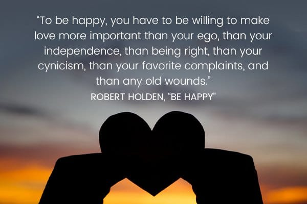 Meditation Moment About Love & Happiness by Robert Holden